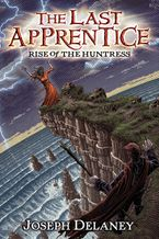 The Last Apprentice: Rise of the Huntress (Book 7) Paperback  by Joseph Delaney