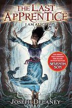 The Last Apprentice: I Am Alice (Book 12) Paperback  by Joseph Delaney