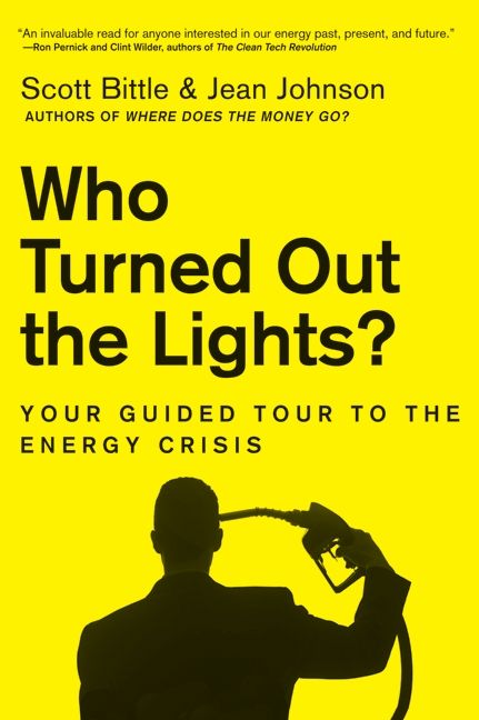 Book cover image: Who Turned Out the Lights?: Your Guided Tour to the Energy Crisis