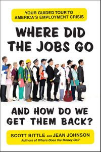 where-did-the-jobs-go-and-how-do-we-get-them-back