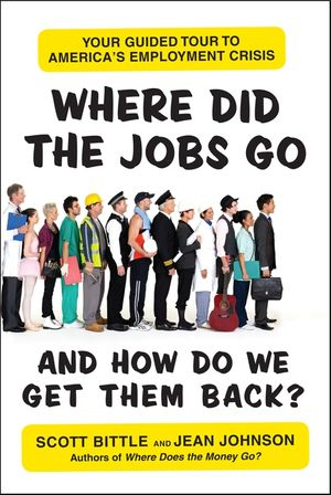 Where Did the Jobs Go--and How Do We Get Them Back? book image