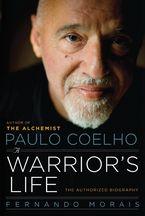 Paulo Coelho: A Warrior's Life