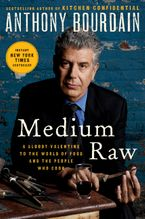 Medium Raw Hardcover  by Anthony Bourdain