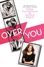 Over You Hardcover  by Emma McLaughlin