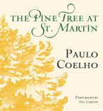 The Pine Tree at St. Martin Downloadable audio file UBR by Paulo Coelho
