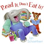 Read It, Don't Eat It! Hardcover  by Ian Schoenherr