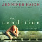 The Condition Downloadable audio file UBR by Jennifer Haigh