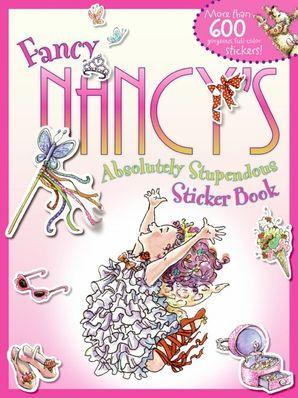 Fancy Nancy's Absolutely Stupendous Sticker Book