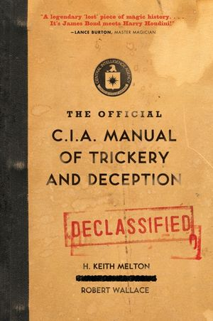The Official CIA Manual of Trickery and Deception book image