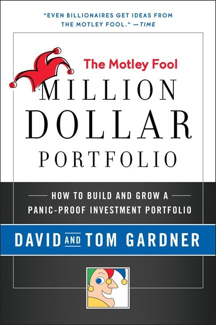 Book cover image: Motley Fool Million Dollar Portfolio: How to Build and Grow a Panic-Proof Investment Portfolio