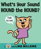 What's Your Sound, Hound the Hound? Hardcover  by Mo Willems