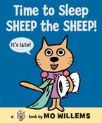 Time to Sleep, Sheep the Sheep! Hardcover  by Mo Willems