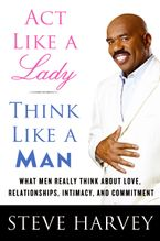 Act Like a Lady, Think Like a Man Hardcover  by Steve Harvey