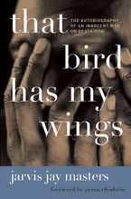 That Bird Has My Wings Paperback  by Jarvis Jay Masters