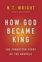 How God Became King Hardcover  by N. T. Wright