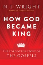 How God Became King Paperback  by N. T. Wright