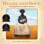 Heart and Soul Hardcover  by Kadir Nelson