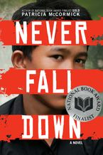 Never Fall Down Hardcover  by Patricia McCormick