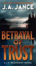 Betrayal of Trust Paperback  by J. A. Jance
