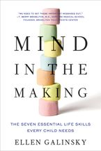 Mind in the Making Paperback  by Ellen Galinsky