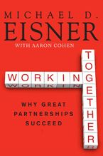 Working Together Paperback  by Michael D. Eisner