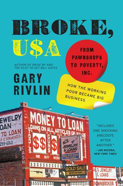 Book cover image: Broke, USA: From Pawnshops to Poverty, Inc.—How the Working Poor Became Big Business