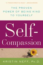Self-Compassion Paperback  by Kristin Neff