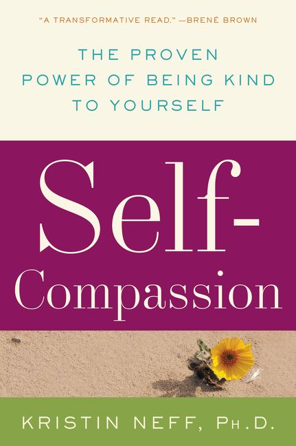 Book cover image: Self-Compassion: The Proven Power of Being Kind to Yourself