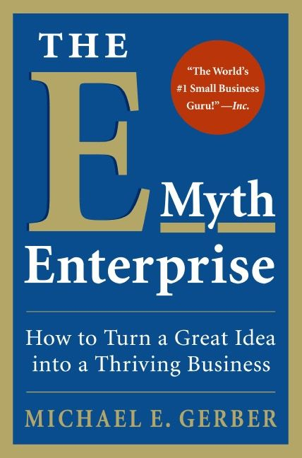 Book cover image: The E-Myth Enterprise: How to Turn a Great Idea into a Thriving Business