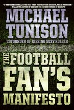 The Football Fan's Manifesto Paperback  by Michael Tunison