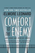 Comfort to the Enemy and Other Carl Webster Stories Paperback  by Elmore Leonard