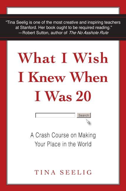 what i wish i knew when i was 20 - tina seelig