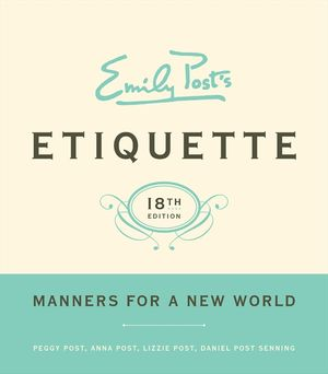 Emily Post's Etiquette, 18th Edition book image