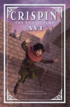 Crispin: The End of Time Hardcover  by Avi