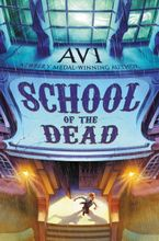 School of the Dead Hardcover  by Avi