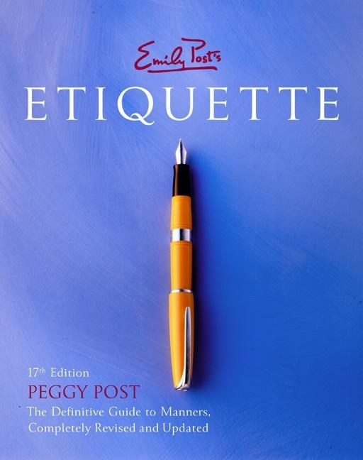 Emily Posts Etiquette 17th Edition Peggy Post Ebook