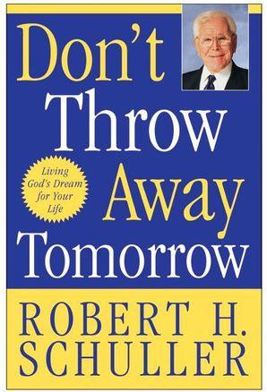 Don't Throw Away Tomorrow