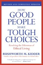 How Good People Make Tough Choices Rev Ed Paperback  by Rushworth M. Kidder