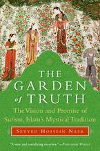 The Garden of Truth eBook  by Seyyed Hossein Nasr