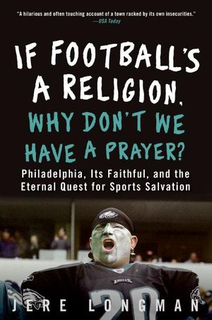 If Football's a Religion, Why Don't We Have a Prayer? book image