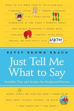 Just Tell Me What to Say eBook  by Betsy Brown Braun