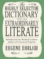 the-highly-selective-dictionary-for-the-extraordinarily-literate