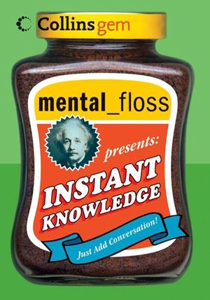 mental floss presents Instant Knowledge book image