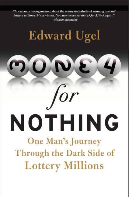 Book cover image: Money for Nothing: One Man's Journey through the Dark Side of Lottery Millions