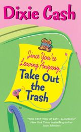 Since You're Leaving Anyway, Take Out the Trash