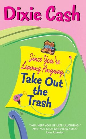 Since You're Leaving Anyway, Take Out the Trash book image