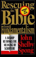 Rescuing the Bible from Fundamentalism eBook  by John Shelby Spong