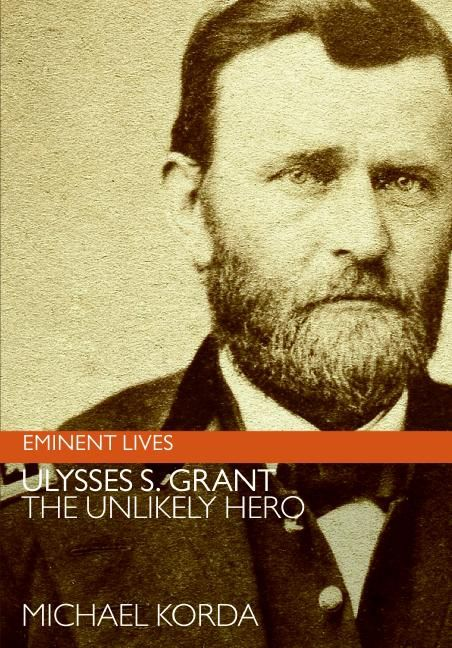 a biography and life work of ulysses s grant an american civil war hero An ohio native, grant graduated from west point and fought in the mexican-american war (1846-1848) during the civil war, grant, an aggressive and determined leader, was given command of all the us armies after the war he became a national hero, and the republicans nominated him for president in 1868.