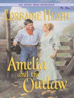An Avon True Romance: Amelia and the Outlaw eBook  by Lorraine Heath