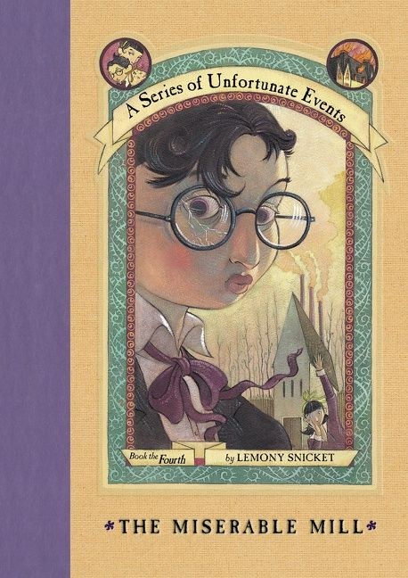 Book Cover Series January : A series of unfortunate events the miserable mill